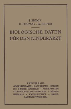 Biologische Daten für den Kinderarƶt von Brock,  Joachim, Peiper,  Albrecht, Thomas,  Erwin