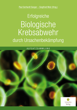 Biologische Krebsabwehr von Seeger,  Paul G, Wolz,  Siegfried