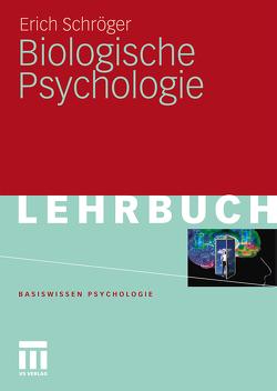Biologische Psychologie von Schröger,  Erich