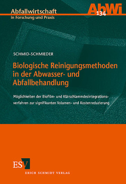 Biologische Reinigungsmethoden in der Abwasser- und Abfallbehandlung von Schmid-Schmieder,  Volker