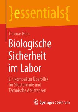 Biologische Sicherheit im Labor von Binz,  Thomas