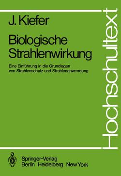 Biologische Strahlenwirkung von Kiefer,  J