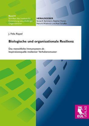 Biologische und organisationale Resilienz von J. Felix,  Rippel