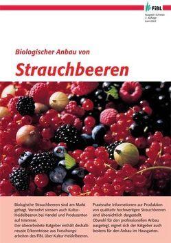 Biologischer Anbau von Strauchbeeren von Schmid,  Andi