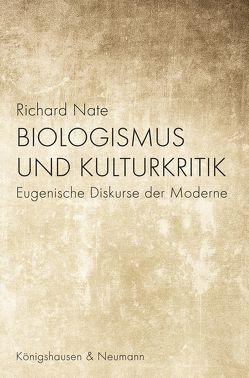 Biologismus und Kulturkritik von Nate,  Richard