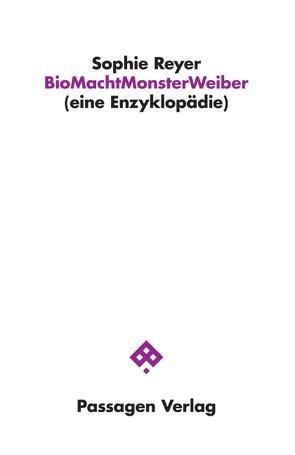 BioMachtMonsterWeiber von Reyer,  Sophie