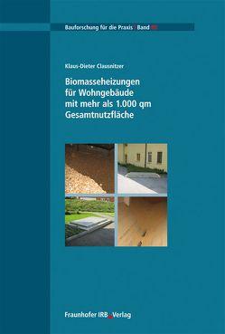 Biomasseheizungen für Wohngebäude mit mehr als 1.000 qm Gesamtnutzfläche. von Clausnitzer,  Claus Dieter