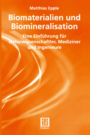 Biomaterialien und Biomineralisation von Epple,  Matthias