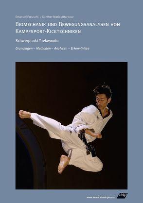 Biomechanik und Bewegungsanalysen von Kampfsport-Kicktechniken von Attarpour,  Gunther Maria, Preuschl,  Emanuel