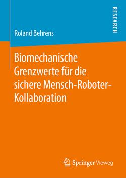 Biomechanische Grenzwerte für die sichere Mensch-Roboter-Kollaboration von Behrens,  Roland