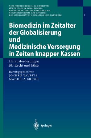 Biomedizin im Zeitalter der Globalisierung und Medizinische Versorgung in Zeiten knapper Kassen von Brewe,  Manuela, Taupitz,  Jochen