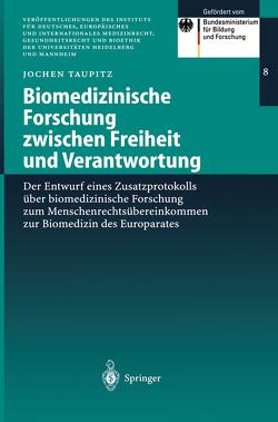 Biomedizinische Forschung zwischen Freiheit und Verantwortung von Taupitz,  Jochen