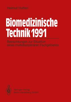 Biomedizinische Technik 1991 von Hutten,  Helmut