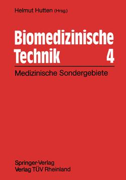 Biomedizinische Technik 4 von Hutten,  Helmut