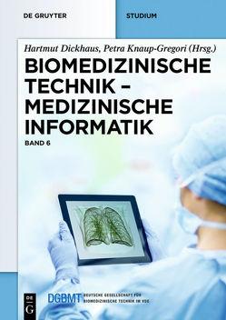 Biomedizinische Technik / Medizinische Informatik von Dickhaus,  Hartmut, Knaup-Gregori,  Petra