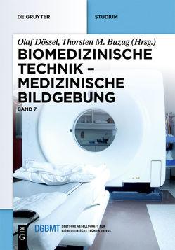 Biomedizinische Technik / Medizinische Bildgebung von Buzug,  Thorsten M., Dössel,  Olaf