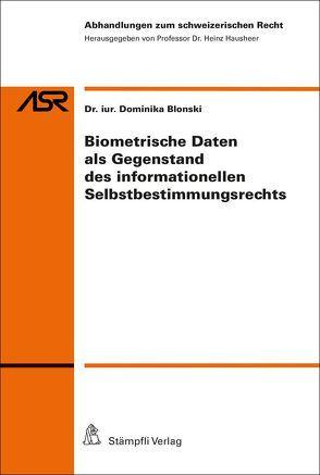 Biometrische Daten als Gegenstand des informationellen Selbstbestimmungsrechts von Blonski,  Dominika