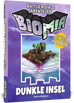 BIOMIA – Abenteuer für Fortnite von Mehnert,  Achim