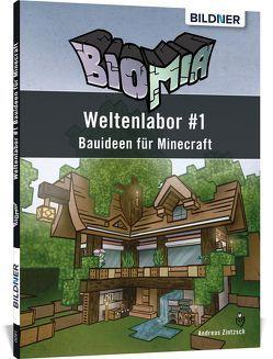 BIOMIA – Weltenlabor #1 Bauanleitungen für Minecraft von Zintzsch,  Andreas