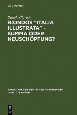 """Biondos """"Italia illustrata"""" – Summa oder Neuschöpfung? von Clavuot,  Ottavio"""
