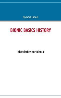 BIONIC BASICS HISTORY von Dienst,  Michael
