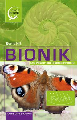 Bionik – Die Natur als Ideenschmiede von Hill,  Bernd
