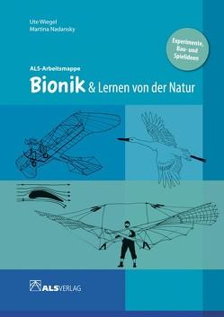 Bionik & Lernen von der Natur von Kreide,  Ingrid, Nadansky,  Martina, Wiegel,  Ulrike