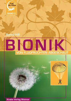 Bionik – Von Flugfrüchten abgeschaut von Hill,  Bernd