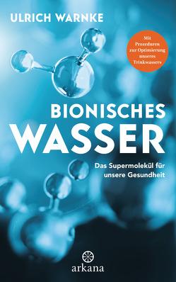 Bionisches Wasser von Warnke,  Ulrich