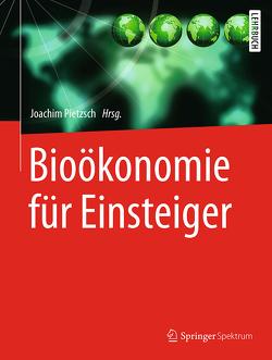 Bioökonomie für Einsteiger von Meyer,  Stephan, Pietzsch,  Joachim, Schurr,  Ulrich, Zettlmeier,  Wolfgang
