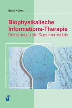 Biophysikalische Informations-Therapie von Köhler,  Bodo