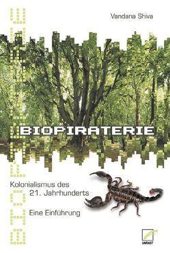 Biopiraterie. Kolonialismus des 21. Jahrhunderts von Aldea,  Danea, Pedersen,  Klaus, Shiva,  Vandana