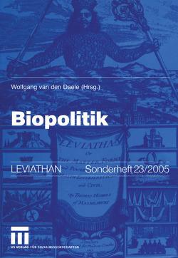 Biopolitik von van den Daele,  Wolfgang