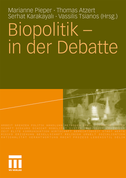 Biopolitik – in der Debatte von Atzert,  Thomas, Karakayali,  Serhat, Pieper,  Marianne, Tsianos,  Vassilis