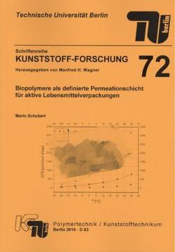 Biopolymere als definierte Permeationsschicht für aktive Lebensmittelverpackungen von Schubert,  Mario
