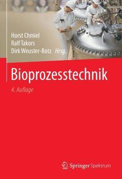 Bioprozesstechnik von Chmiel,  Horst, Takors,  Ralf, Weuster-Botz,  Dirk, Zettlmeier,  Wolfgang