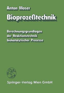 Bioprozeßtechnik von Moser,  A.