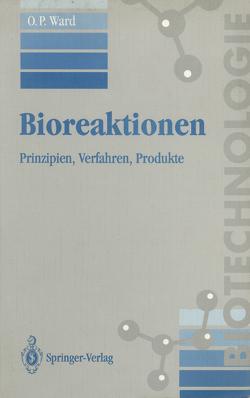 Bioreaktionen von Syldatk,  C., Vollert-Schmid,  B., Ward,  Owen P.