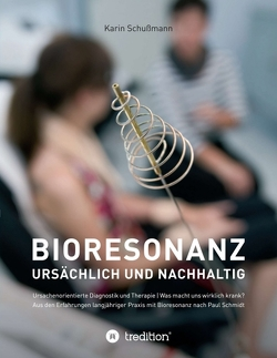 Bioresonanz – ursächlich und nachhaltig von Schußmann,  Karin