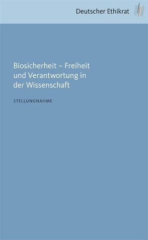 Biosicherheit – Freiheit und Verantwortung in der Wissenschaft von Deutscher Ethikrat