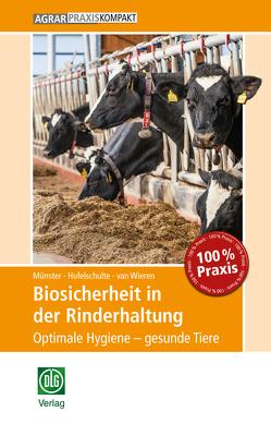 Biosicherheit in der Rinderhaltung von Hufelschulte,  Julia, Münster,  Pia, van Wieren,  Julia