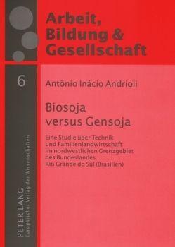 Biosoja versus Gensoja von Andrioli,  Antonio Inácio