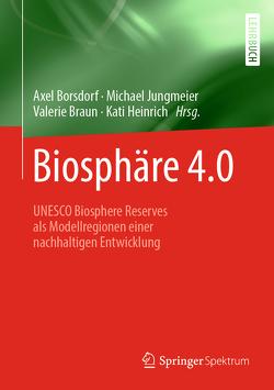 Biosphäre 4.0 von Borsdorf,  Axel, Braun,  Valerie, Heinrich,  Kati, Jungmeier,  Michael