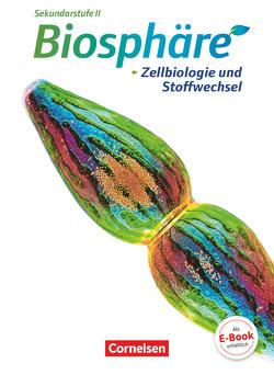 Biosphäre Sekundarstufe II – Themenbände / Zellbiologie und Stoffwechsel von Becker,  Joachim, Nixdorf,  Bärbel Delia, Post,  Martin