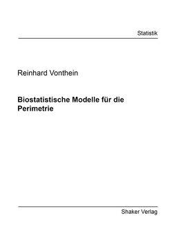 Biostatistische Modelle für die Perimetrie von Vonthein,  Reinhard