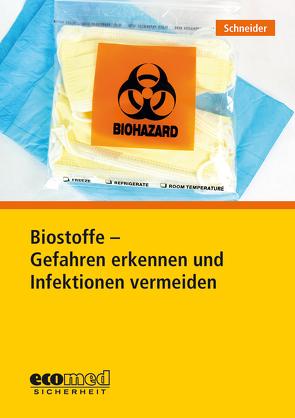 Biostoffe – Gefahren erkennen und Infektionen vermeiden von Schneider,  Gerald