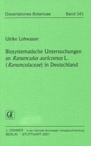 Biosystematische Untersuchungen an Ranunculus auricomus L. (Ranunculaceae) in Deutschland von Lohwasser,  Ulrike