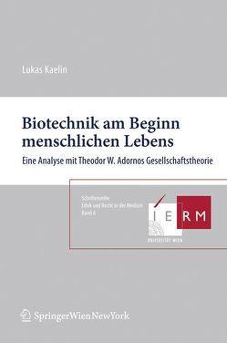 Biotechnik am Beginn menschlichen Lebens von Kaelin,  Lukas