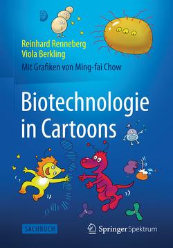 Biotechnologie in Cartoons von Berkling,  Viola, Chow,  Ming-fai, Renneberg,  Reinhard