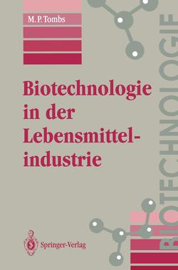 Biotechnologie in der Lebensmittelindustrie von Klostermeyer,  D., Tombs,  M.P., Vollert-Schmid,  B.